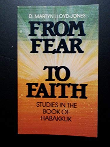 9780801056208: From Fear to Faith: Studies in the Book of Habakkuk