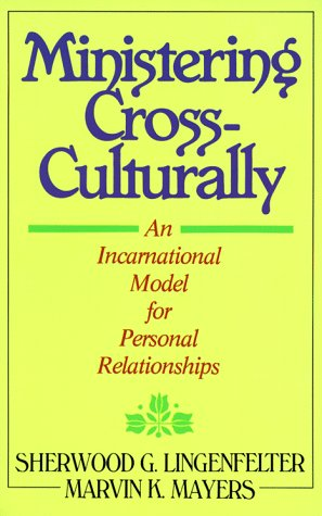 9780801056321: Ministering Cross-Culturally: An Incarnational Model for Personal Relationships