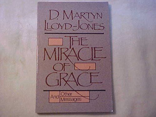 9780801056369: The miracle of grace, and other messages