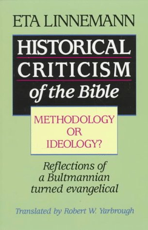 9780801056628: Historical Criticism of the Bible: Methodology or Ideology? : Reflections of a Bultmannian Turned Evangelical