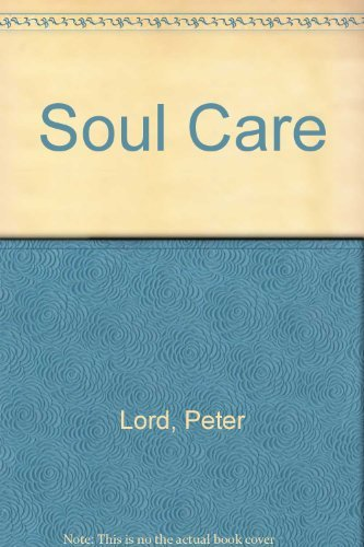 Soul Care (0801056659) by Peter Lord