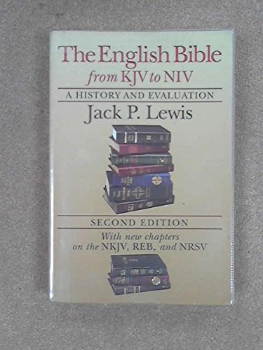 The English Bible, from KJV to NIV: A history and evaluation.