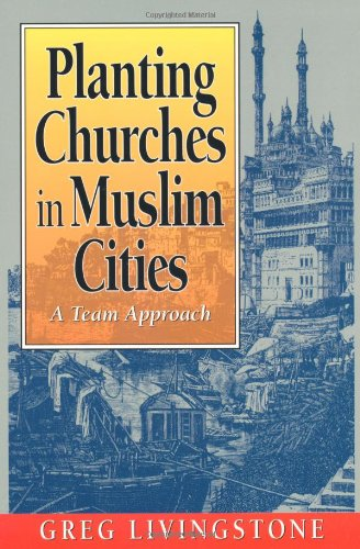 9780801056826: Planting Churches in Muslim Cities: A Team Approach