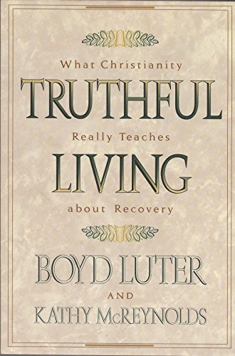 9780801056925: Truthful Living: What Christianity Really Teaches About Recovery