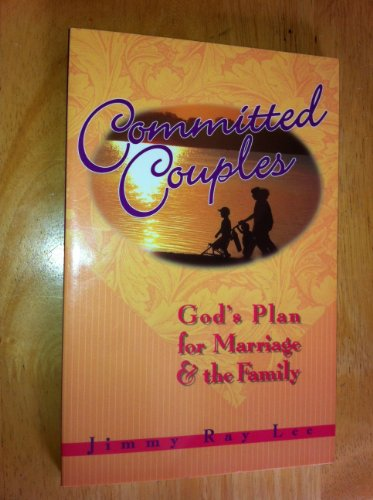 9780801056932: Committed Couples: God's Plan for Marriage and the Family