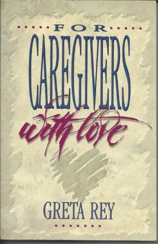 9780801057052: For Caregivers With Love