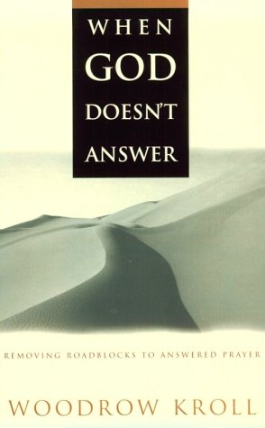 9780801057267: When God Doesn't Answer: Removing Roadblocks to Answered Prayer