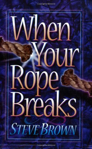 When Your Rope Breaks (0801057299) by Steve Brown
