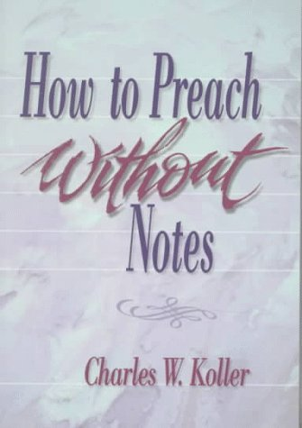 How to Preach Without Notes: Charles W. Koller