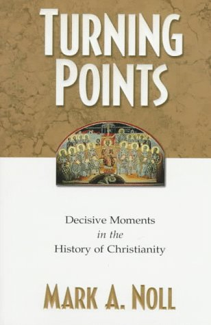 9780801057786: Turning Points: Decisive Moments in the History of Christianity