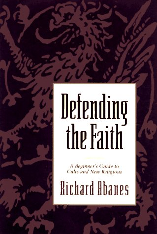 9780801057823: Defending the Faith: A Beginner's Guide to Cults and New Religions
