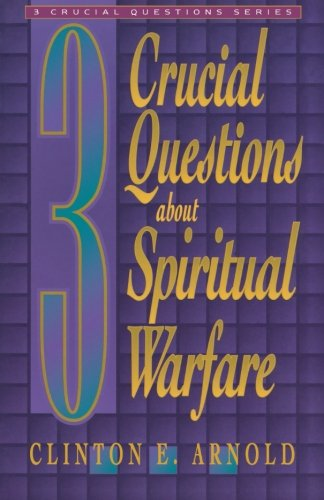 9780801057847: 3 Crucial Questions about Spiritual Warfare (Three Crucial Questions)
