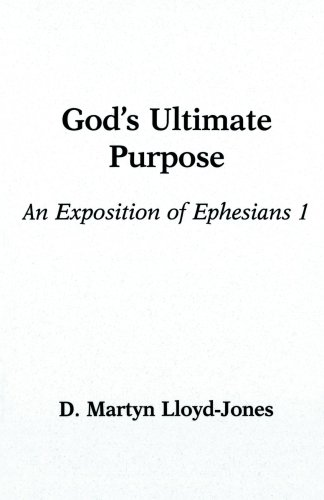 9780801057946: God's Ultimate Purpose: An Exposition of Ephesians 1:1-23