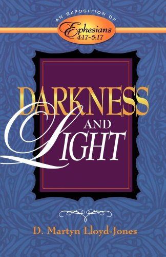 9780801057984: Darkness and Light: An Exposition of Ephesians 4:17-5:17