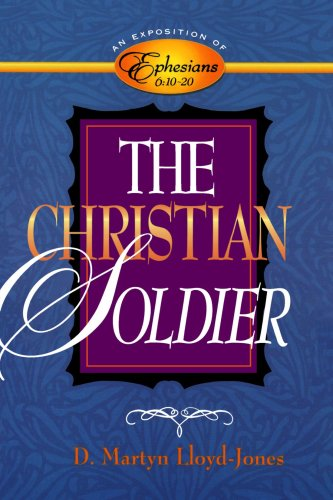 9780801058011: The Christian Soldier: An Exposition of Ephesians 6:10-20