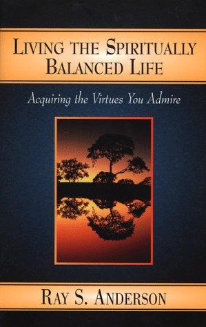 9780801058035: Living the Spiritually Balanced Life