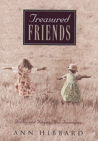 9780801058271: Treasured Friends: Finding and Keeping True Friendships
