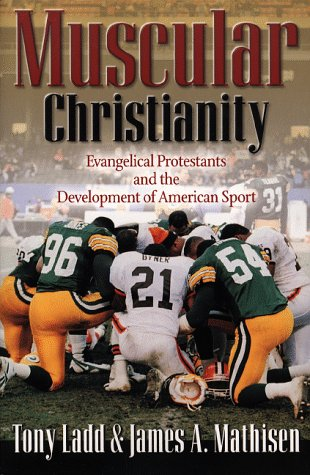9780801058479: Muscular Christianity: Evangelical Protestants and the Development of American Sport