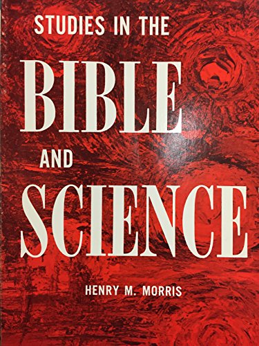 Studies in the Bible and Science: Henry M. Morris