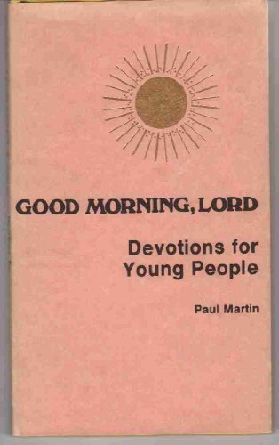 9780801059582: Good Morning, Lord: Devotions for Young People (Good Morning, Lord Series)