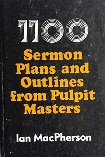 9780801060113: 1100 sermon plans and outlines from pulpit masters