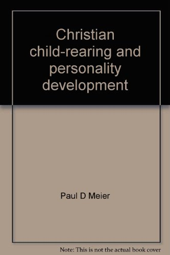 9780801060144: Christian child-rearing and personality development