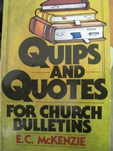 Quips and Quotes for Church Bulletins (0801060591) by E. C. McKenzie