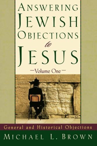 9780801060632: Answering Jewish Objections to Jesus: General and Historical Objections, Vol. 1