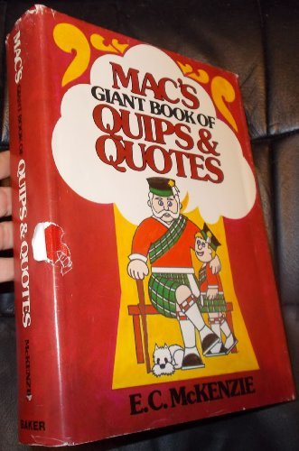 Mac's giant book of quips & quotes (0801060753) by E. C McKenzie