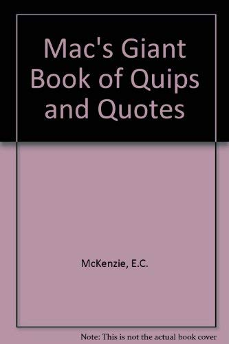 Mac's Giant Book of Quips and Quotes (0801061644) by McKenzie, E.C.