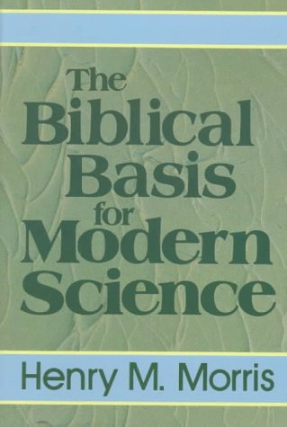 9780801061783: The Biblical Basis for Modern Science