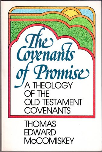 9780801061837: The covenants of promise: A theology of the Old Testament covenants