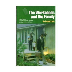 9780801061912: The Workaholic and His Family: An Inside Look