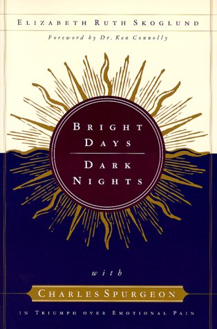 9780801061929: Bright Days, Dark Nights: With Charles Spurgeon in Triumph over Emotional Pain