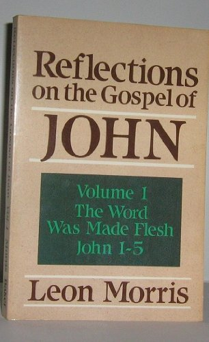 9780801062025: Reflections on the Gospel of John: The Word Was Made Flesh