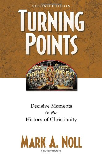 9780801062117: Turning Points: Decisive Moments in the History of Christianity