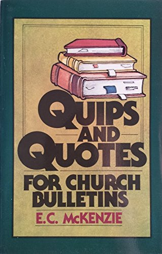 Quips & Quotes for Church Bulletins (0801062217) by E. C. McKenzie