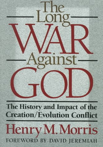 9780801062575: The Long War Against God: The History and Impact of the Creation/Evolution Conflict