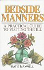9780801062650: Bedside Manners: A Practical Guide to Visiting the Ill