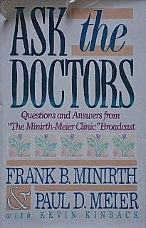 "Ask the Doctors: Questions and Answers from ""the Minirth-Meier Clinic"" Broadcast: Kinback..."