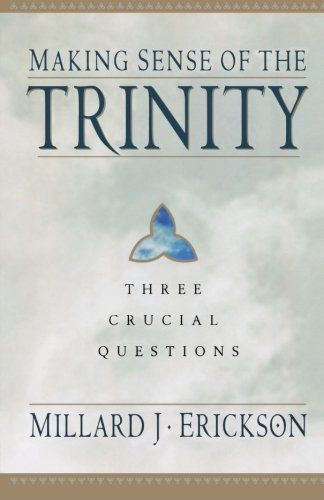 9780801062872: Making Sense of the Trinity: Three Crucial Questions
