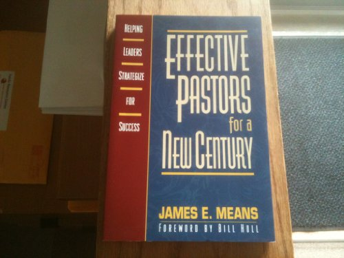 Effective Pastors for a New Century: Helping: Means, James E.
