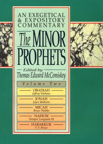9780801063077: The Minor Prophets: An Exegetical and Expository Commentary : Obadiah, Jonah, Micah, Nahum, and Habakkuk
