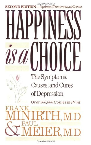 9780801063145: Happiness Is a Choice: The Symptoms, Causes, and Cures of Depression