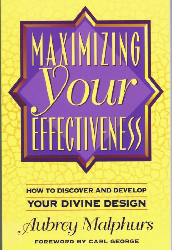 9780801063176: Maximizing Your Effectiveness: How to Discover and Develop Your Divine Design