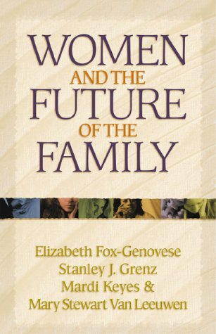 Women and the Future of the Family: Fox-Genovese, Elizabeth, Van