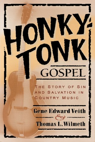 9780801063558: Honky-Tonk Gospel: The Story of Sin and Salvation in Country Music