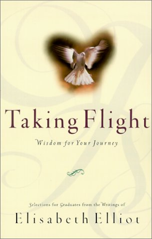 9780801063572: Taking Flight: Wisdom for Your Journey