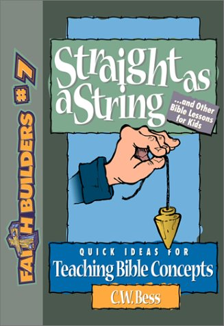 9780801063718: Straight as a String: And Other Bible Lessons for Kids (Faithbuilders for Kids)