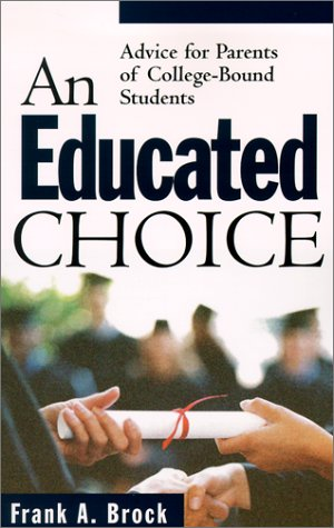 9780801063862: An Educated Choice: Advice for Parents of College-Bound Students